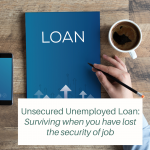Unsecured Unemployed Loan