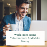 Work From Home - Telecommute